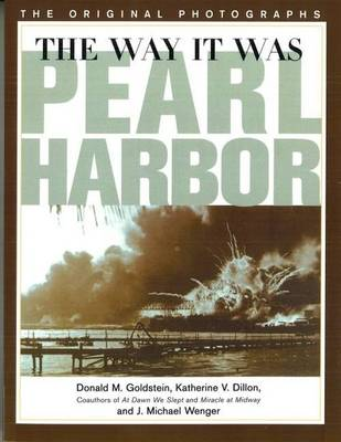 The Way it Was - Pearl Harbor: The Original Photographs - America Goes to War (Paperback)