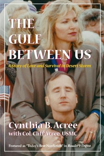 The Gulf Between Us: Love and Survival in Desert Storm - Memories of War (Paperback)