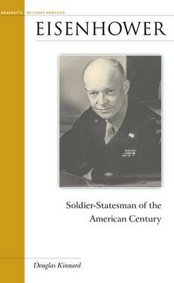 Eisenhower: Soldier-Statesman of the American Century - Military Profiles (Hardback)