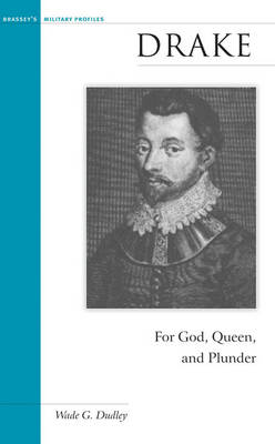 Drake: For God, Queen and Plunder - Military Profiles (Hardback)