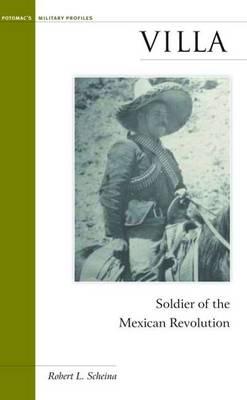 Villa: Soldier of the Mexican Revolution - Military Profiles (Hardback)
