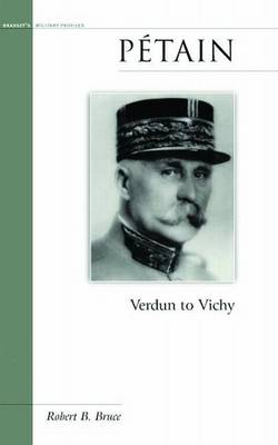 Petain: Verdun to Vichy - Military Profiles (Hardback)