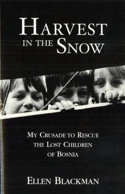 Harvest in the Snow: My Crusade to Rescue the Lost Children of Bosnia (Paperback)