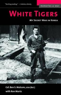 White Tigers: My Secret War in North Korea - Memories of War (Paperback)