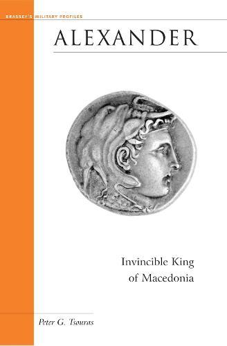 Alexander: Invincible King of Macedonia - Military Profiles (Paperback)