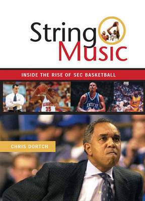 String Music: The Rise and Rivalries of Sec Basketball (Paperback)