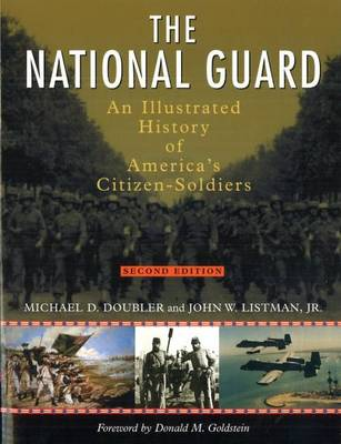 The National Guard: An Illustrated History of America's Citizen Soldiers - Photographic Histories (Paperback)