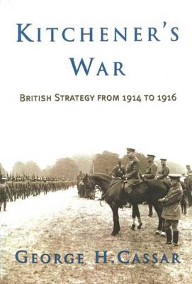 Kitchener'S War: British Strategy from 1914-1916 (Paperback)