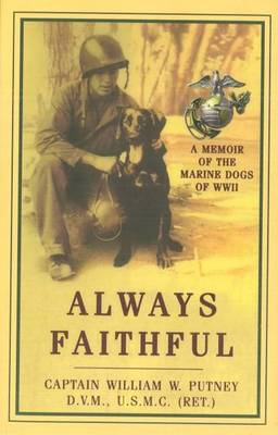 Always Faithful: A Memoir of the Marine Dogs of WWII (Paperback)