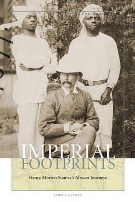 Imperial Footprints: Henry Morton Stanley's African Journeys (Paperback)