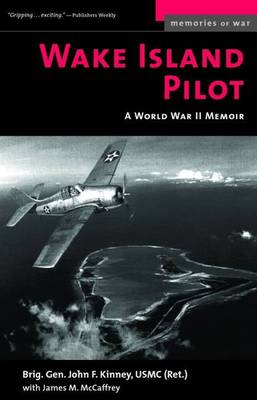 Wake Island Pilot: A World War II Memoir - Memories of War (Paperback)