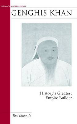 Genghis Khan: History'S Greatest Empire Builder - Military Profiles (Paperback)