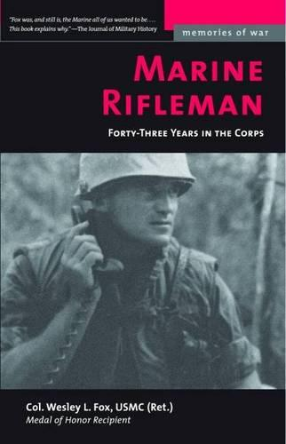 Marine Rifleman: Forty-Three Years in the Corps - Memories of War (Paperback)