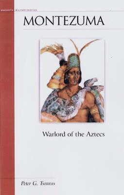 Montezuma: Warlord of the Aztecs - Military Profiles (Paperback)
