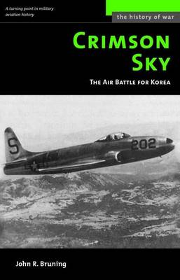 Crimson Sky: The Air Battle for Korea - The History of War (Paperback)