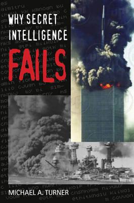 Why Secret Intelligence Fails (Hardback)