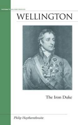 Wellington: The Iron Duke - Military Profiles (Hardback)