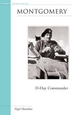 Montgomery: D-Day Commander - Military Profiles (Hardback)
