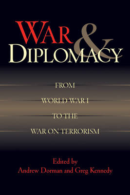 War and Diplomacy: From World War I to the War on Terrorism (Hardback)