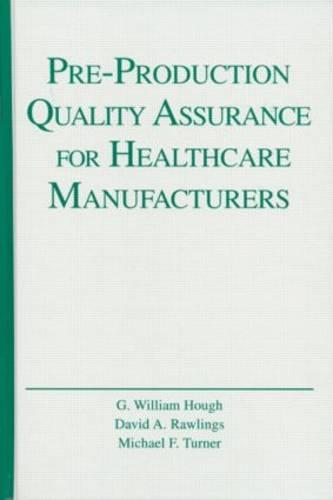 Pre-Production Quality Assurance for Healthcare Manufacturers (Hardback)