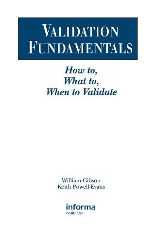 Validation Fundamentals: How to, What to, When to Validate (Hardback)
