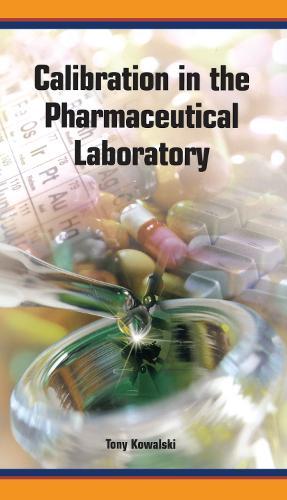 Calibration in the Pharmaceutical Laboratory (Hardback)