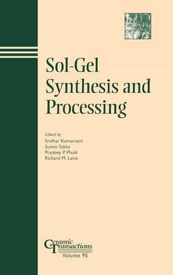Sol-gel Synthesis and Processing - Ceramic Transactions v. 95 (Hardback)