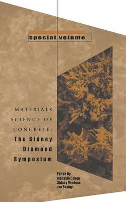 Materials Science of Concrete: Special Volume: The Sidney Diamond Symposium - Materials Science of Concrete (Hardback)