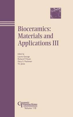 Bioceramics: Materials and Applications III - Ceramic Transactions v. 110 (Hardback)