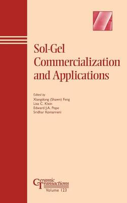 Sol-Gel Commercialization and Applications - Ceramic Transactions Series (Hardback)