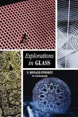 Explorations in Glass: An Autobiography (Paperback)