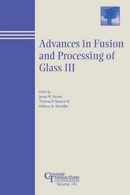 Advances in Fusion and Processing of Glass III - Ceramic Transactions Series (Paperback)