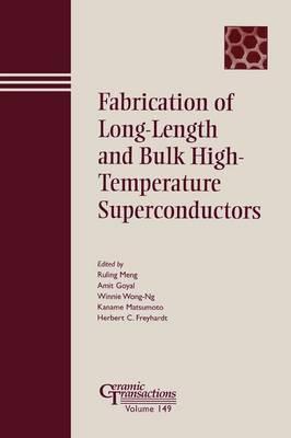 Fabrication of Long-Length and Bulk High-Temperature Superconductors - Ceramic Transactions Series (Paperback)