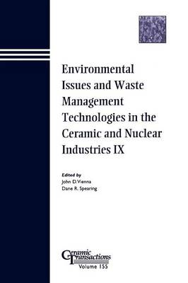 Environmental Issues and Waste Management Technologies in the Ceramic and Nuclear Industries IX: Proceedings of the Symposium Held at the 105th Annual Meeting of the American Ceramic Society, April 27-30, in Nashville, Tennessee - Ceramic Transactions 155 (Paperback)