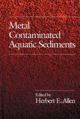 Metal Contaminated Aquatic Sediments (Hardback)