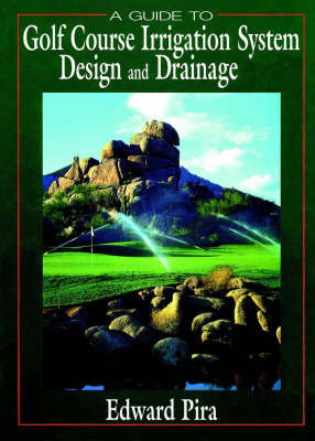 Golf Course Irrigation System Design and Drainage (Hardback)