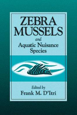 Zebra Mussels and Aquatic Nuisance Species (Hardback)