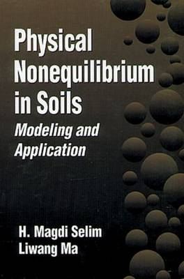 Physical Nonequilibrium in Soils: Modeling and Application (Hardback)