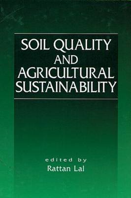 Soil Quality and Agricultural Sustainability (Hardback)