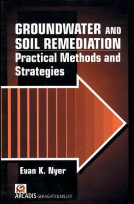 Groundwater and Soil Remediation: Practical Methods and Strategies, Volume II (Hardback)