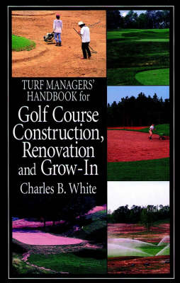 Turf Managers' Handbook for Golf Course Construction, Renovation, and Grow-In (Hardback)