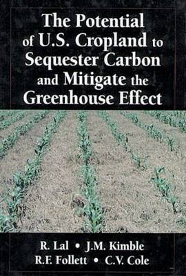 The Potential of U.S. Cropland to Sequester Carbon and Mitigate the Greenhouse Effect (Hardback)