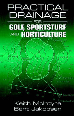 Practical Drainage for Golf, Sportsturf and Horticulture (Hardback)