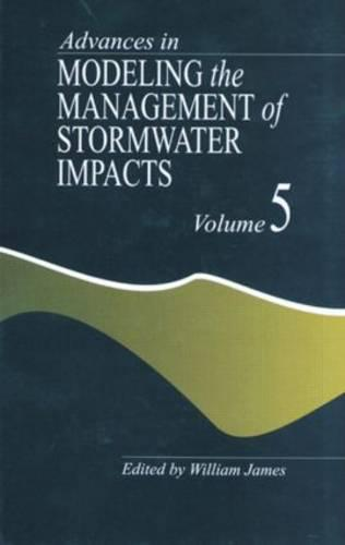 Advances in Modeling the Management of Stormwater Impacts (Hardback)