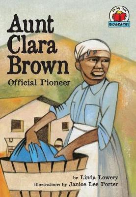 Aunt Clara Brown: Official Pioneer (Paperback)