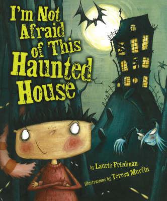 I'm Not Afraid Of This Haunted House (Hardback)