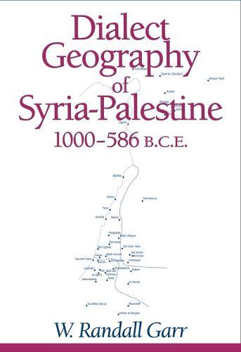 Dialect Geography of Syria-Palestine, 1000-586 BCE (Hardback)