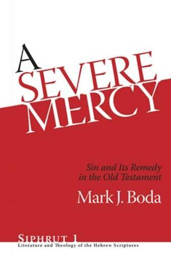 A Severe Mercy: Sin and Its Remedy in the Old Testament - Siphrut 1 (Hardback)