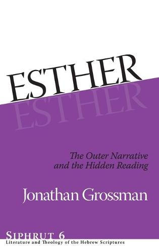 Esther: The Outer Narrative and the Hidden Reading - Siphrut (Hardback)