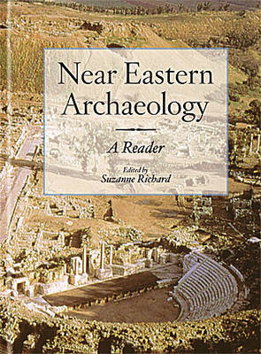 Near Eastern Archaeology: A Reader (Paperback)